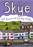 Isle of Skye: 40 Coast and Country Wa...