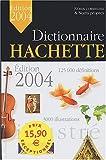 echange, troc Collectif - Dictionnaire Hachette illustré 2004 : Noms communs et Noms propres