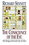 The Conscience of the Eye: The Design and Social Life of Cities (0393308782) by Sennett, Richard