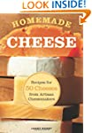 Homemade Cheese: Recipes for 50 Chees...