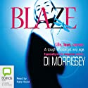 Blaze (       UNABRIDGED) by Di Morrissey Narrated by Kate Hood