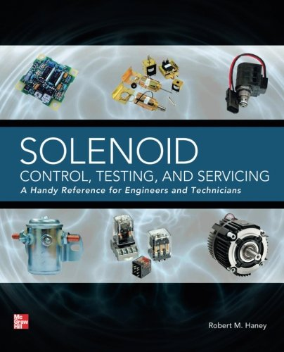 Solenoid Control, Testing, and Servicing: A Handy Reference for Engineers and Technicians (Coil Building Guide compare prices)