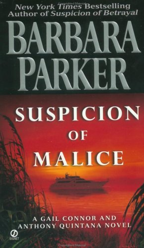 Suspicion of Malice: A Gail Connor and Anthony Quintana Novel, BARBARA PARKER
