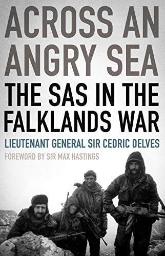 Across an Angry Sea The SAS in the Falklands War [Delves, Cedric] (Tapa Dura)
