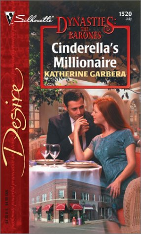 Cinderella's Millionaire  (Dynasties:  The Barones), Katherine Garbera