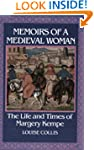 Memoirs of a Medieval Woman: The Life...