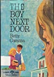 img - for Boy Next Door by Cavanna, Betty published by William Morrow & Co Library Library Binding book / textbook / text book
