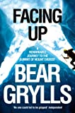 Bear Grylls Facing Up: A Remarkable Journey to the Summit of Mount Everest