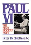 Paul VI: The First Modern Pope