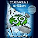 The 39 Clues: Unstoppable, Book 2: Breakaway Audiobook by Jeff Hirsch Narrated by David Pittu