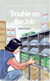 img - for Trouble on the Job (Open Door Books) book / textbook / text book