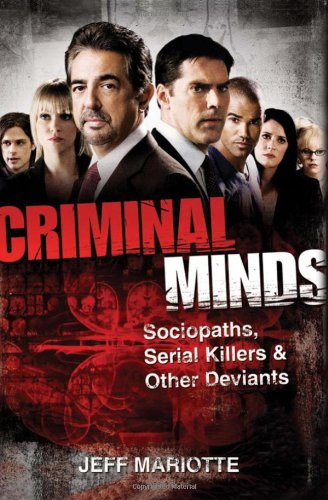 Criminal Minds: Sociopaths, Serial Killers & Other Deviants by Jeff Mariotte