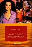 echange, troc Isabelle Clerc - L'huile d'argane, or vert du Maroc
