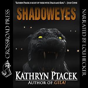 Shadoweyes | [Kathryn Ptacek]
