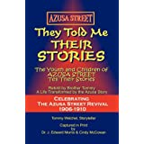 Azusa Street: They Told Me Their Storiesby J. Edward Morris
