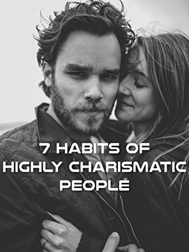 7 Habits of Highly Charismatic People
