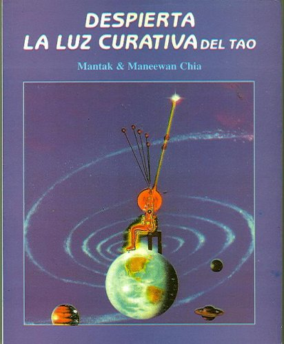 Despierta La Luz Curativa Del Tao/awaken The Healing Light Through Tao