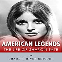 American Legends: The Life of Sharon Tate Audiobook by  Charles River Editors Narrated by Dan Gallagher