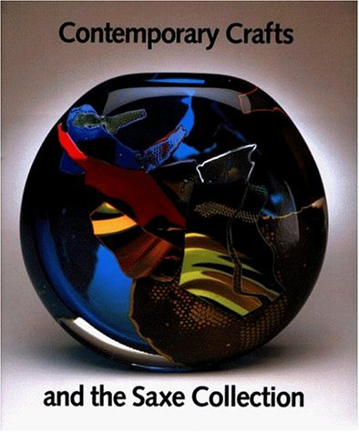 Contemporary Crafts and the Saxe Collection, Davira S. Taragin