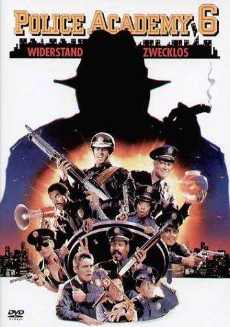 Police Academy 6 - Widerstand zwecklos