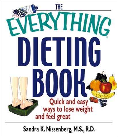 The Everything Dieting Book: Quick and Easy Ways to Lose Weight and Feel Great (Everything (Health))