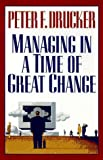 Managing in a Time of Great Change (0525940537) by Peter F. Drucker