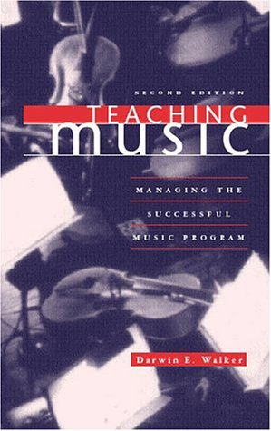 Teaching Music: Managing the Successful Music Program