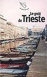 echange, troc Gérard-Georges Lemaire, Egon Schiele, Claudio Magris, Angelo Ara, Collectif - Le Goût de Trieste