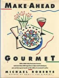 Make-Ahead Gourmet (0688124135) by Roberts, Michael