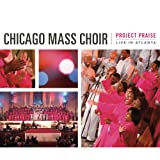 Project Praise: Live in Atlanta ~ Chicago Mass Choir