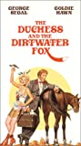 The Duchess and the Dirtwater Fox [VHS]
