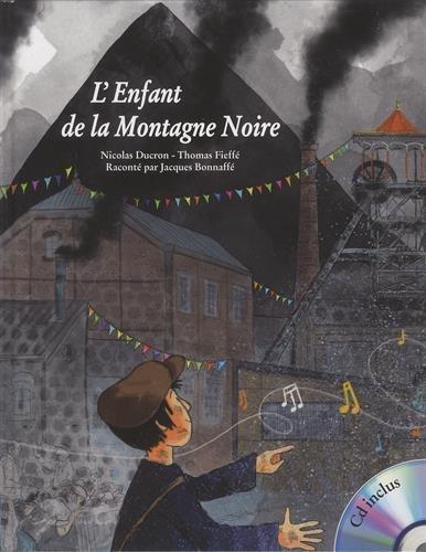 L'  enfant de la Montagne Noire / Nicola Ducron ; illustré par Thomas Fieffé ; Jacques Bonnafé, voix.- [Paris] : Formulette Jeunesse , DL 2016