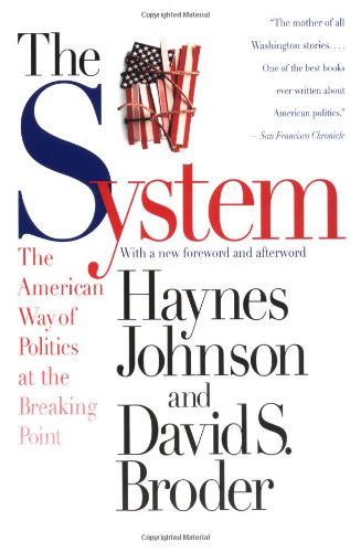 The System: The American Way of Politics at the Breaking...