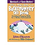 img - for [ Allen & Mike's Really Cool Backcountry Ski Book: Traveling & Camping Skills for a Winter Environment (Revised) O'Bannon, Allen ( Author ) ] { Paperback } 2007 book / textbook / text book