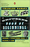 The Browser's Book of Beginnings : Origins of Everything under and Including the Sun (0140276947) by Panati, Charles