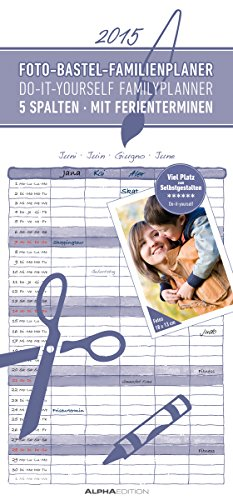 Foto-Bastel-Familienplaner 2015 - Bastelkalender / Do it yourself calendar (21 x 45) - datiert - 5 Spalten - mit Ferienterminen, Buch
