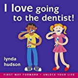 I Love going to the Dentist age 4-7 Help little ones overcome fear of the dentist (Lynda Hudson's Unlock Your Life Audio CDs for Children)