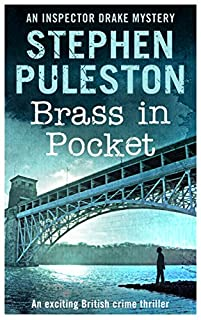 Brass In Pocket: An Exciting British Crime Thriller by Stephen Puleston ebook deal