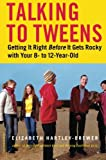 img - for Talking to Tweens: Getting It Right Before It Gets Rocky with Your 8- to 12-Year-Old book / textbook / text book