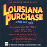 Louisiana Purchase - The Musical Comedy Smash Hit: 1996 Original New York Cast Recording