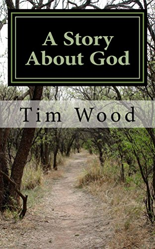 Book: A Story About God by Tim Wood