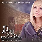 Day of Reckoning: Dawn of Rebellion Series, Book 2 Hörbuch von Michelle Lynn Gesprochen von: Danielle Cohen