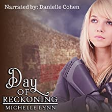 Day of Reckoning: Dawn of Rebellion Series, Book 2 Audiobook by Michelle Lynn Narrated by Danielle Cohen