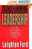 Transforming Leadership: Jesus' Way of Creating Vision, Shaping Values & Empowering Change
