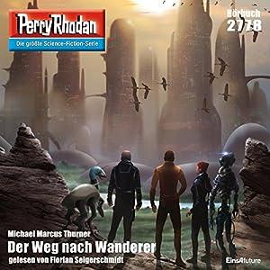Der Weg nach Wanderer (Perry Rhodan 2778) Hörbuch