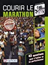 Courir le marathon - 42 questions pour s'initier et se perfectionner