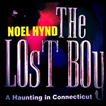 The Lost Boy: A Haunting in Connecticut: The Ghost Stories of Noel Hynd, Number 5 (       UNABRIDGED) by Noel Hynd Narrated by Time Winters
