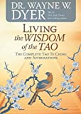 img - for Living the Wisdom of the Tao: The Complete Tao Te Ching and Affirmations book / textbook / text book