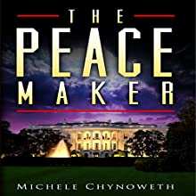 The Peace Maker (       UNABRIDGED) by Michele Chynoweth Narrated by Ellie Raven