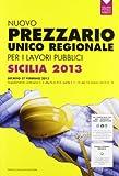 Nuovo prezzario unico regionale per i lavori pubblici. Regione Sicilia 2013